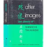 After images;: Zen poems of Shinkichi Takahashiby Shinkichi Takahashi