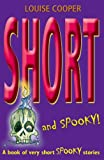 Louise Cooper Short and Spooky!: A Book of Very Short Spooky Stories