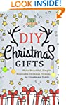 DIY Christmas Gifts: Make Beautiful,...