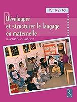 Développer et structurer le langage en maternelle