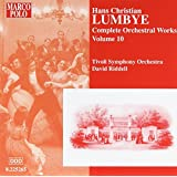 Lumbye - Complete Orchestral Works, Vol 10