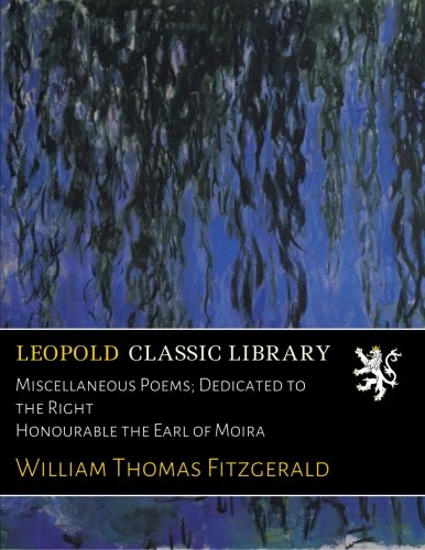 Miscellaneous Poems; Dedicated to the Right Honourable the Earl of Moira PDF