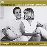 Born To Be Together: The Songs Of Barry Mann & Cynthia Weil