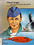 Chuck Yeager: First Man to Fly Faster Than Sound (People of distinction biographies)