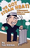 9780974396002: We Got Steam Heat!