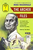 The Archer Files, The Complete Short Stories of Lew Archer, Private Investigator Including Newly Discovered Case Notes