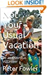 Not Your Usual Vacation: Be an Overse...