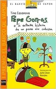 Pepe Gorras O La Extrana Historia De Un Perro Sin Cabeza (El barco de