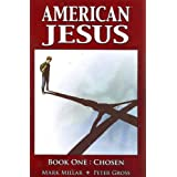 American Jesus Volume 1: Chosen: Chosen v. 1by Peter Gross