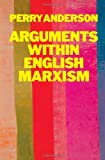 Arguments within English Marxism (0860917274) by Anderson, Perry