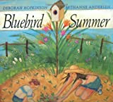 Bluebird Summer (0688173993) by Deborah Hopkinson