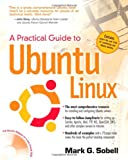 A Practical Guide to Ubuntu Linux (013236039X) by Sobell, Mark G.