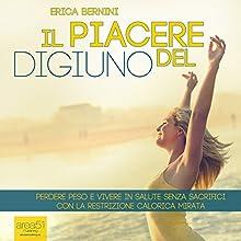Il piacere del digiuno [The Pleasure of the Fast] Audiobook by Erica Bernini Narrated by Francesca Di Modugno