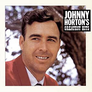 Johnny Horton: Greatest Hits