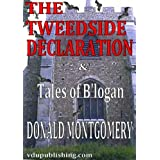 The Tweedside Declaration & Tales of B'loganby Donald Montgomery