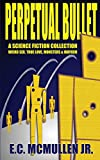 img - for Perpetual Bullet: A Science Fiction Collection book / textbook / text book