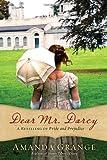 Dear Mr. Darcy: A Retelling of Pride and Prejudice (0425247813) by Grange, Amanda