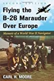 img - for Flying the B-26 Marauder Over Europe: Memoir of a World War II Navigator book / textbook / text book