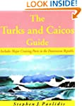 The Turks and Caicos Guide: A Cruisin...