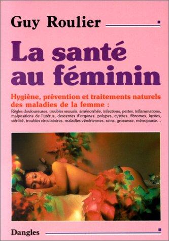 la-sante-au-feminin-hygiene-prevention-et-traitements-naturels-des-maladies-de-la-femme