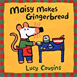 Maisy Makes Gingerbread (Maisy Books) (0613215966) by Cousins, Lucy