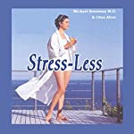 Stress Less: Peace in a Hectic World: A Better Weigh | Michael Steelman, MD,Chaz Allen