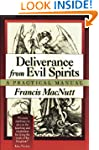 Deliverance from Evil Spirits: A Prac...