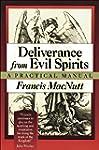 Deliverance from Evil Spirits: A Prac...