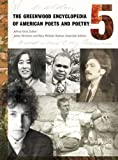The Greenwood Encyclopedia of American Poets and Poetry [Five Volumes]: The Greenwood Encyclopedia of American Poets and Poetry [5 volumes]