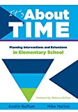 Its About Time: Planning Interventions and Extensions in Elementary School