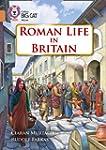 Collins Big Cat - Roman Life in Brita...