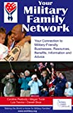 Your Military Family Network: Your Connection to Military Friendly Businesses, Resources, Benefits, Information and Advice