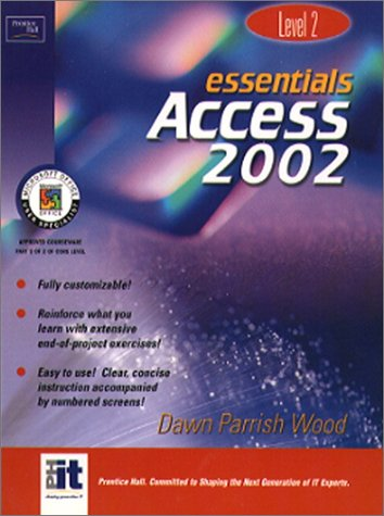 Essentials: Access 2002 Level 2 (Essentials Series: Microsoft Office XP)