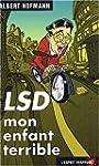 LSD mon enfant terrible
