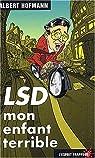 LSD mon enfant terrible par Hofmann
