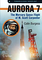 Aurora 7: The Mercury Space Flight of M. Scott Carpenter (Springer Praxis Books)