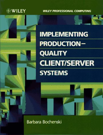 Implementing Production-Quality Client/Server Systems