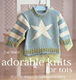 img - for Adorable Knits for Tots: 25 Stylish Designs for Babies and Toddlers book / textbook / text book
