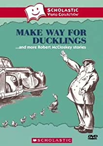 Make Way for Ducklings... and More Robert McCloskey Stories (Scholastic Video Collection)
