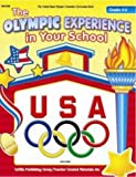 The Olympic Experience in Your School Grades 4-6 (United States Olympic Committee Curriculum Series) (United States Olympic Committee Curriculum Series)