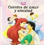 Princesas Disney : cuentos de amor y amistad