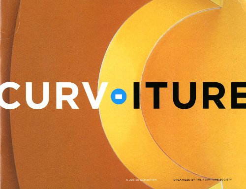 Studio Furniture Celebrates the Curve : Curv-iture, 2004