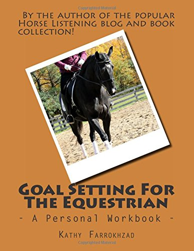 Goal Setting For The Equestrian: A Personal Workbook PDF