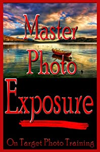 Free kindle books author marketing club page 29 getting the best exposure in your photographs is the difference between heart thumping exciting stunning imagesand a big yawn fandeluxe Gallery