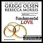Fundamental Love: Notorious USA, Utah | Gregg Olsen,Rebecca Morris