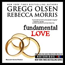 Fundamental Love: Notorious USA, Utah (       UNABRIDGED) by Gregg Olsen, Rebecca Morris Narrated by Kevin Pierce