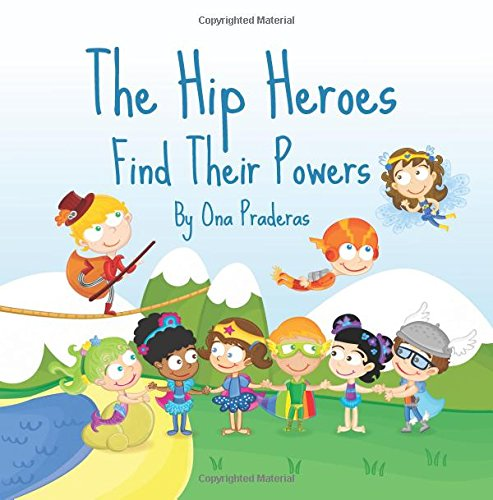 The Hip Heroes: Find Their Powers: Volume 1