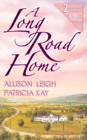 A Long Road Home (By Request 2's), ALLISON LEIGH, PATRICIA A. KAY