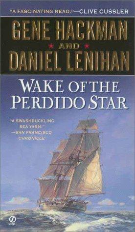 Wake of the Perdido Star, GENE HACKMAN, DANIEL LENIHAN