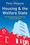 img - for Housing and the Welfare State: The Development of Housing Policy in Britain book / textbook / text book